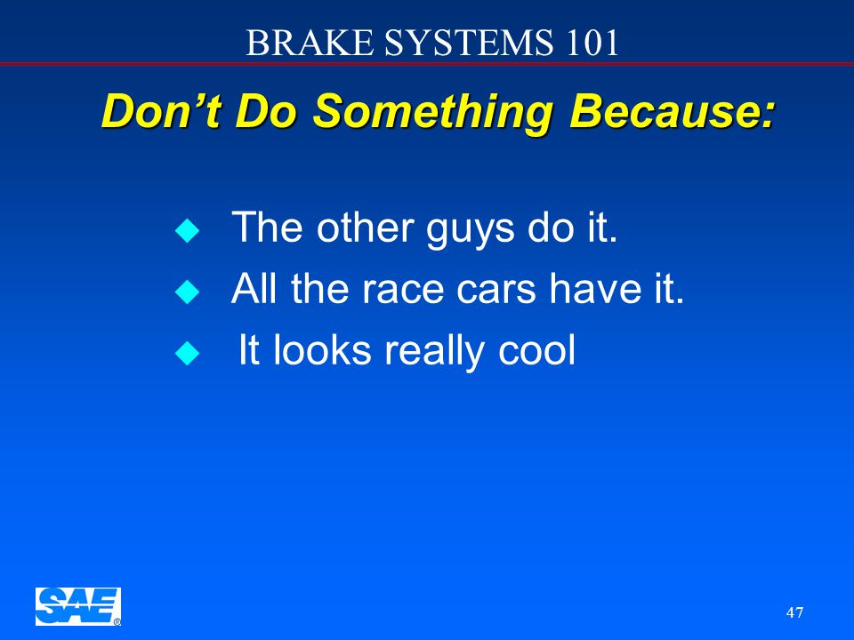 BRAKE SYSTEMS 101 46 Lessons Learned