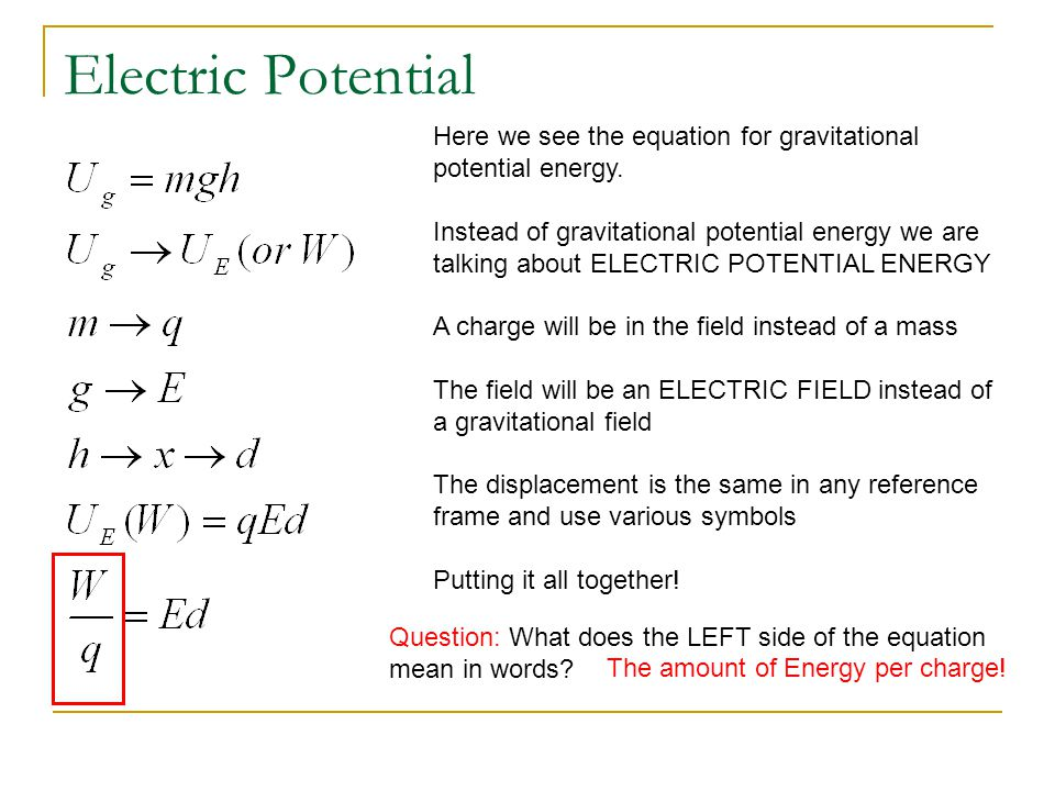Electric Potential Here we see the equation for gravitational potential energy.
