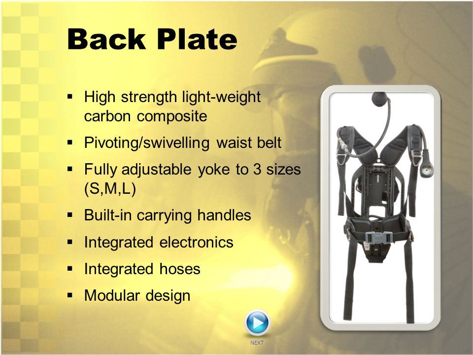 Back Plate  High strength light-weight carbon composite  Pivoting/swivelling waist belt  Fully adjustable yoke to 3 sizes (S,M,L)  Built-in carryi