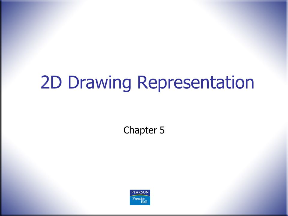 2D Drawing Representation Chapter 5