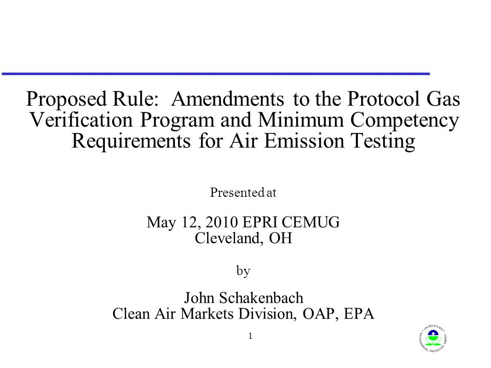 2 Background u On January 24, 2008, EPA promulgated a final rule requiring among other things: –Participation in a specialty gas vendor-funded PGVP for any vendor providing EPA Protocol gases; and –Minimum competency requirements for Part 75 stack testing u These two provisions are in litigation and were not put into effect u EPA has drafted proposed rule provisions that we believe address the identified issues