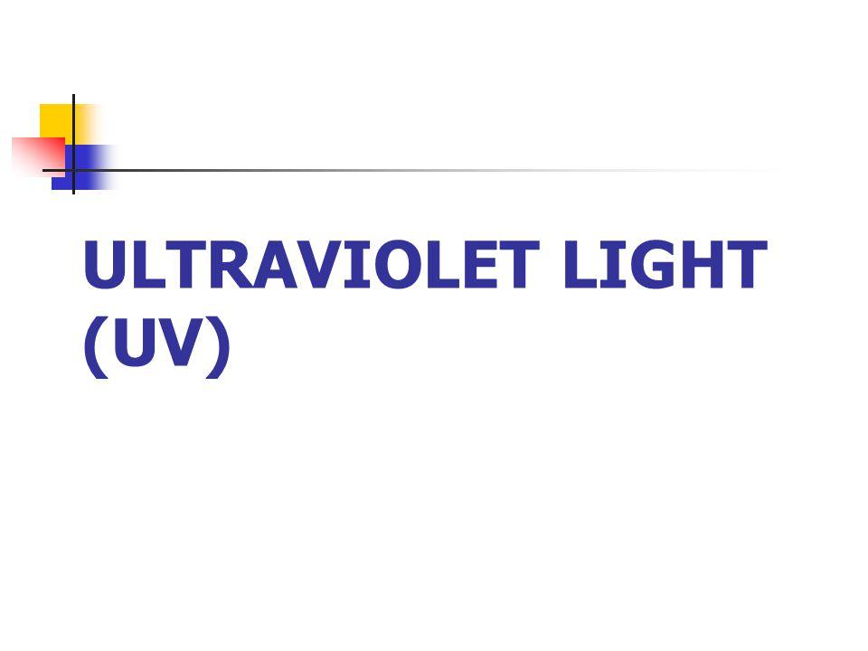 ULTRAVIOLET LIGHT (UV)