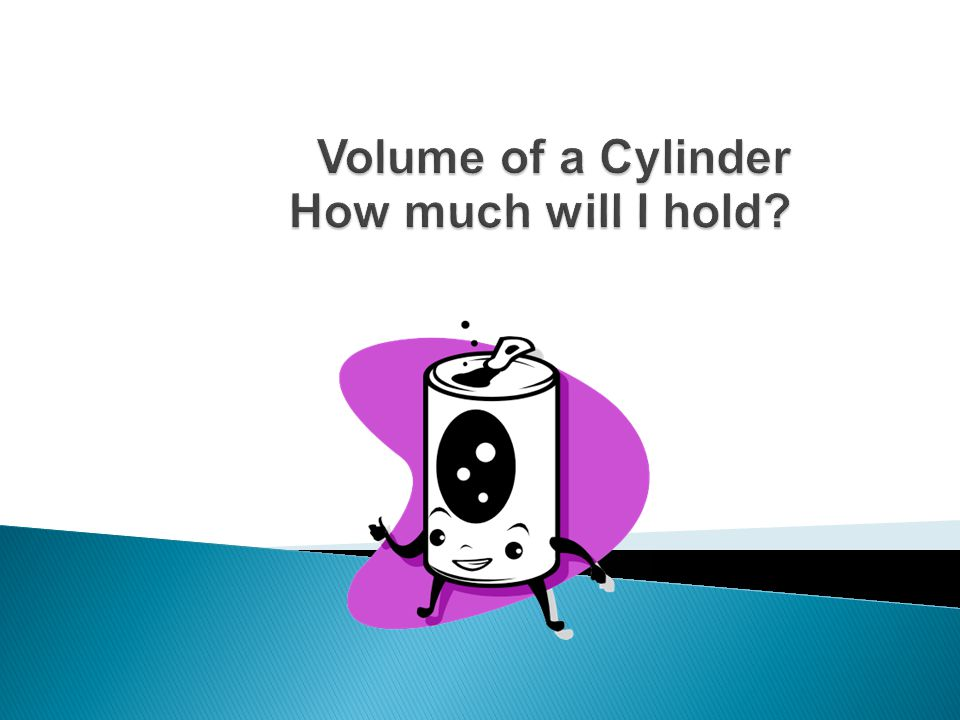  A cylinder has two identical flat ends that are circular and one curved side.