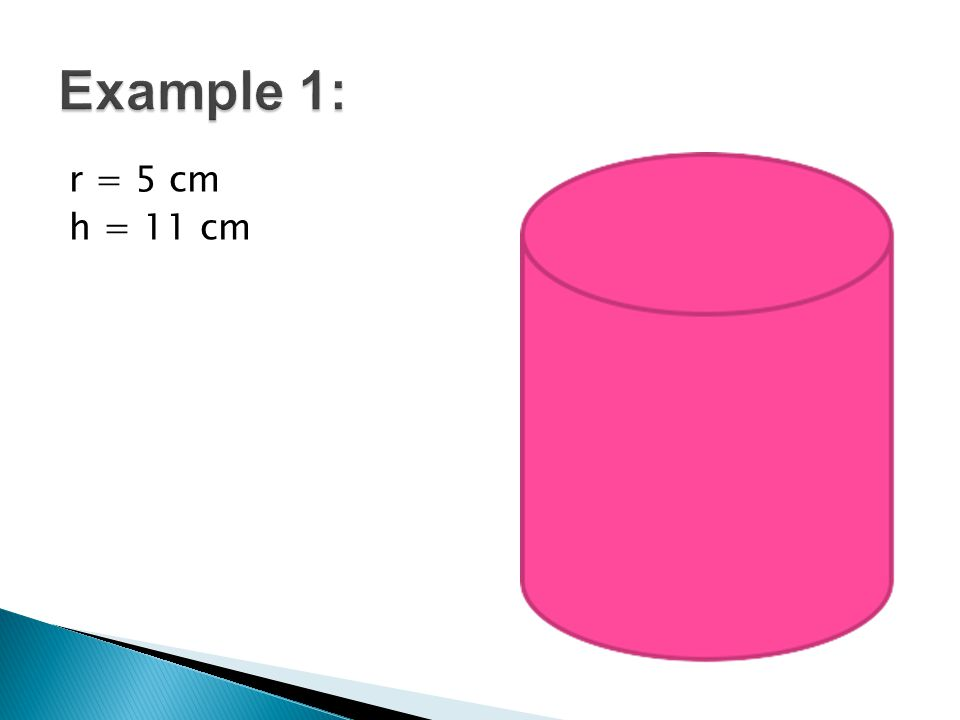 What if you only have the diameter? d = 8 cm h = 11 cm
