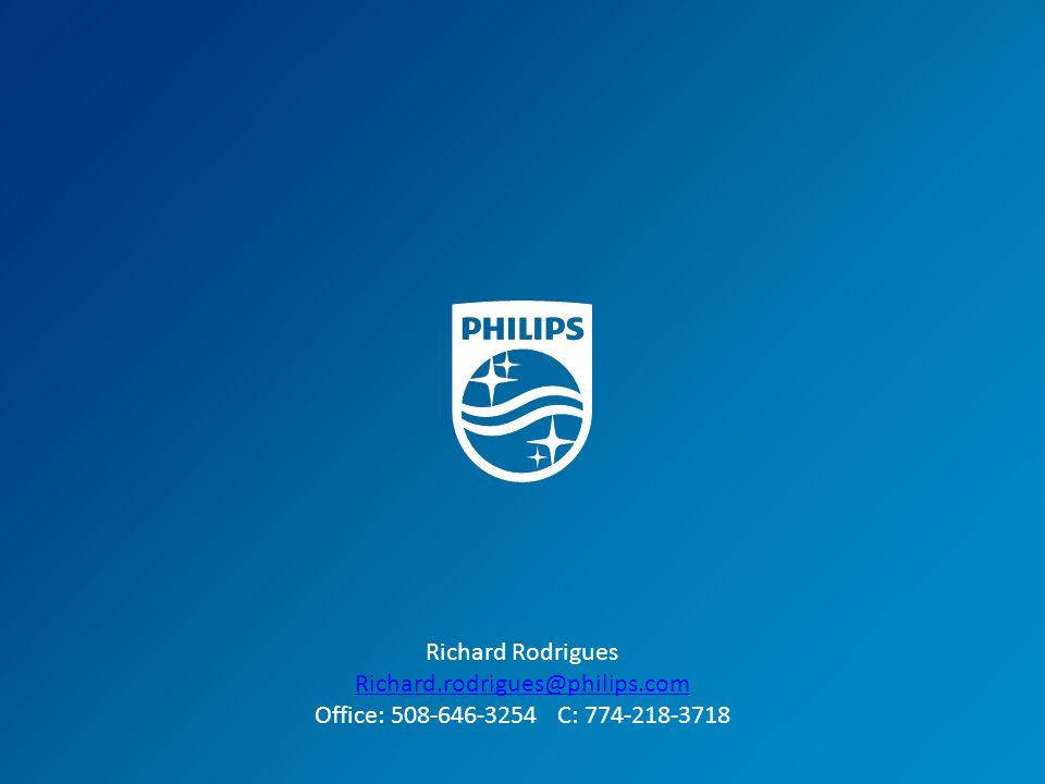 8 Richard Rodrigues Richard.rodrigues@philips.com Office: 508-646-3254 C: 774-218-3718