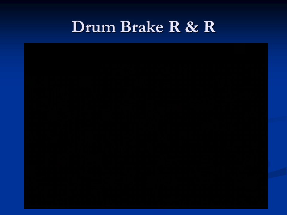 Drum Brake R & R