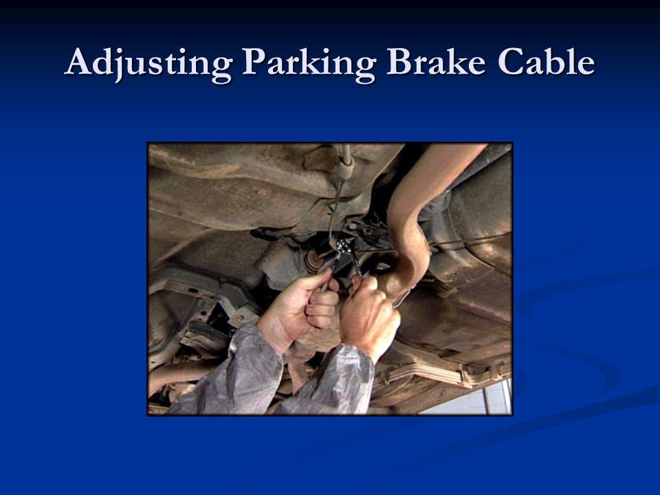 Adjusting Parking Brake Cable