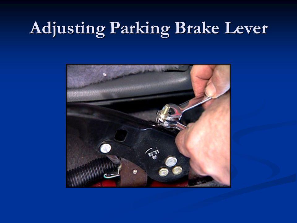 Adjusting Parking Brake Lever