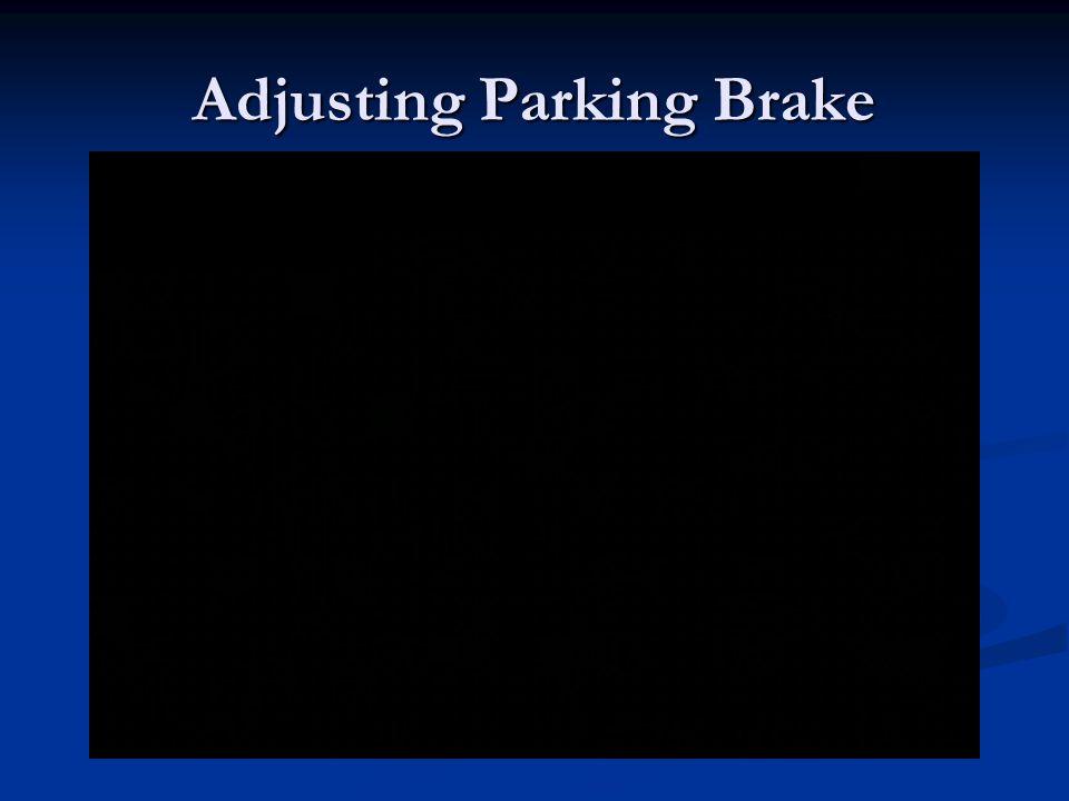 Adjusting Parking Brake