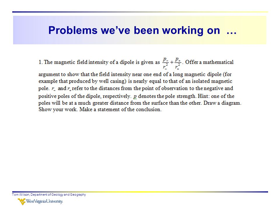 Problems we've been working on … Tom Wilson, Department of Geology and Geography