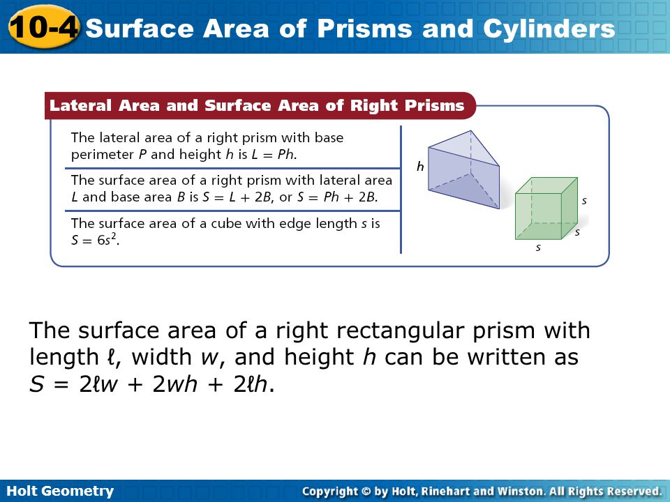 Holt Geometry 10-4 Surface Area of Prisms and Cylinders Example 3 Continued Two copies of the rectangular prism base are removed.