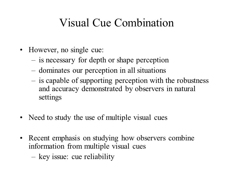 Do Observers Combine Cues In a Statistically Optimal Fashion.