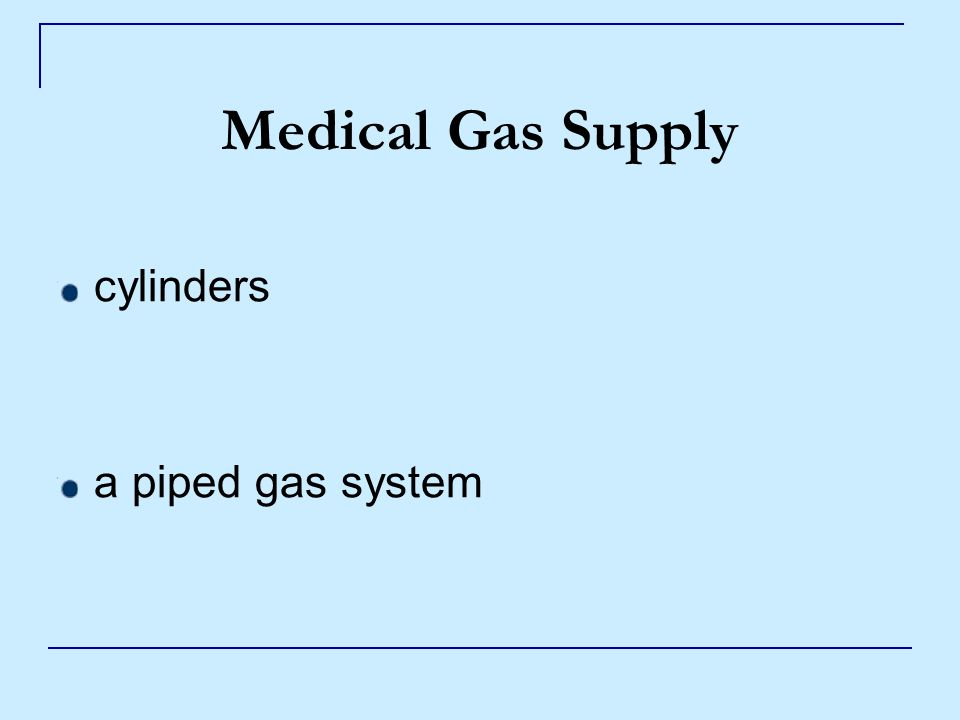 Medical Gas Supply cylinders a piped gas system