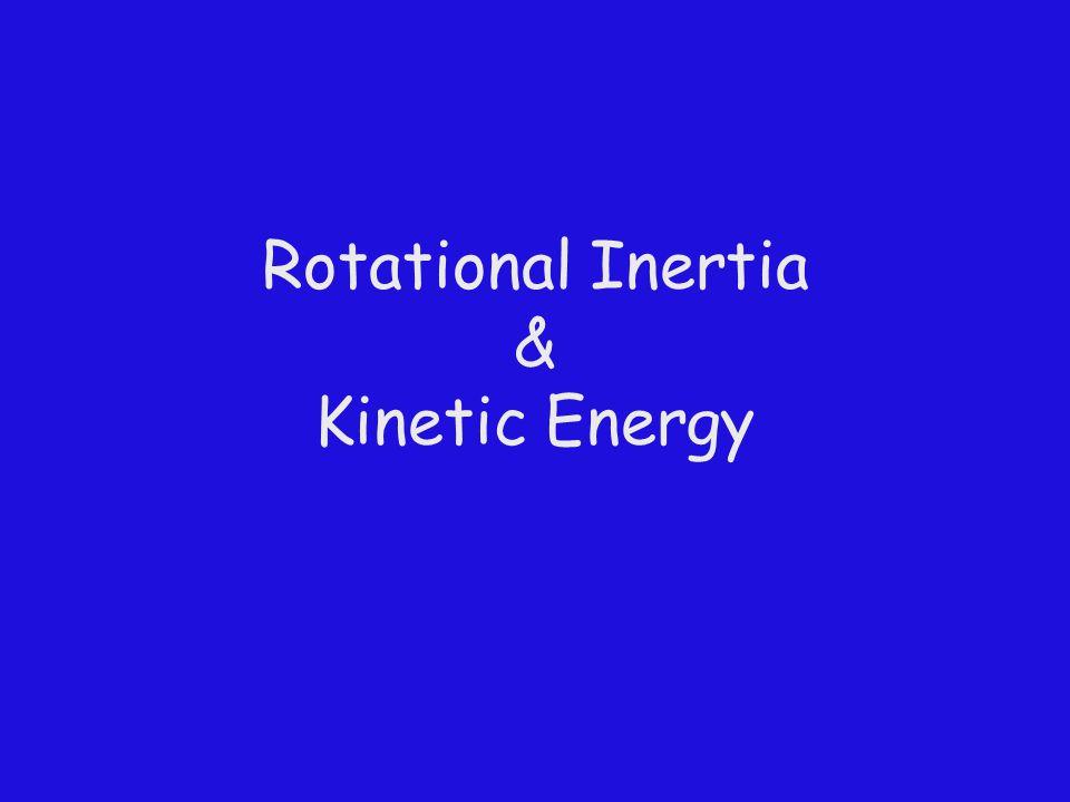 Rotational Inertia & Kinetic Energy
