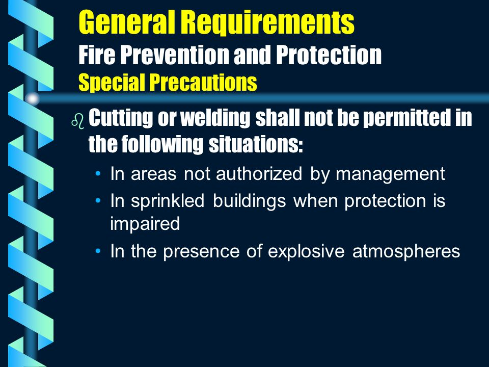 General Requirements Fire Prevention and Protection Special Precautions b b Cutting or welding shall not be permitted in the following situations: In