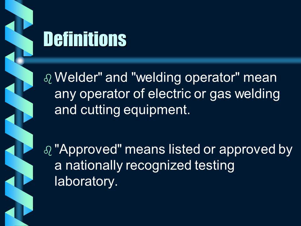 Definitions b b Welder
