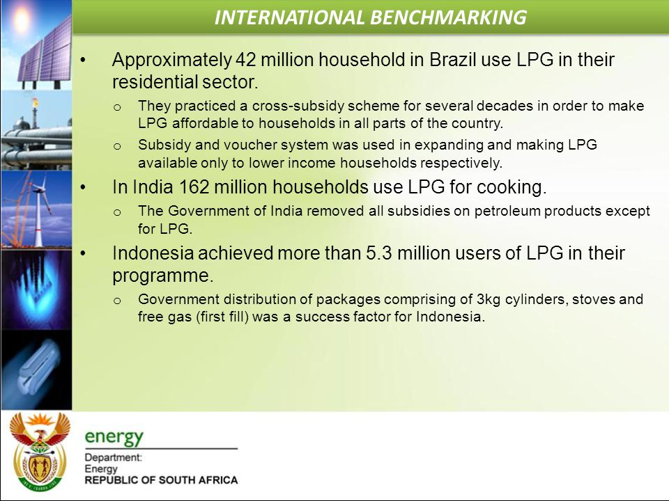Approximately 42 million household in Brazil use LPG in their residential sector. o They practiced a cross-subsidy scheme for several decades in order