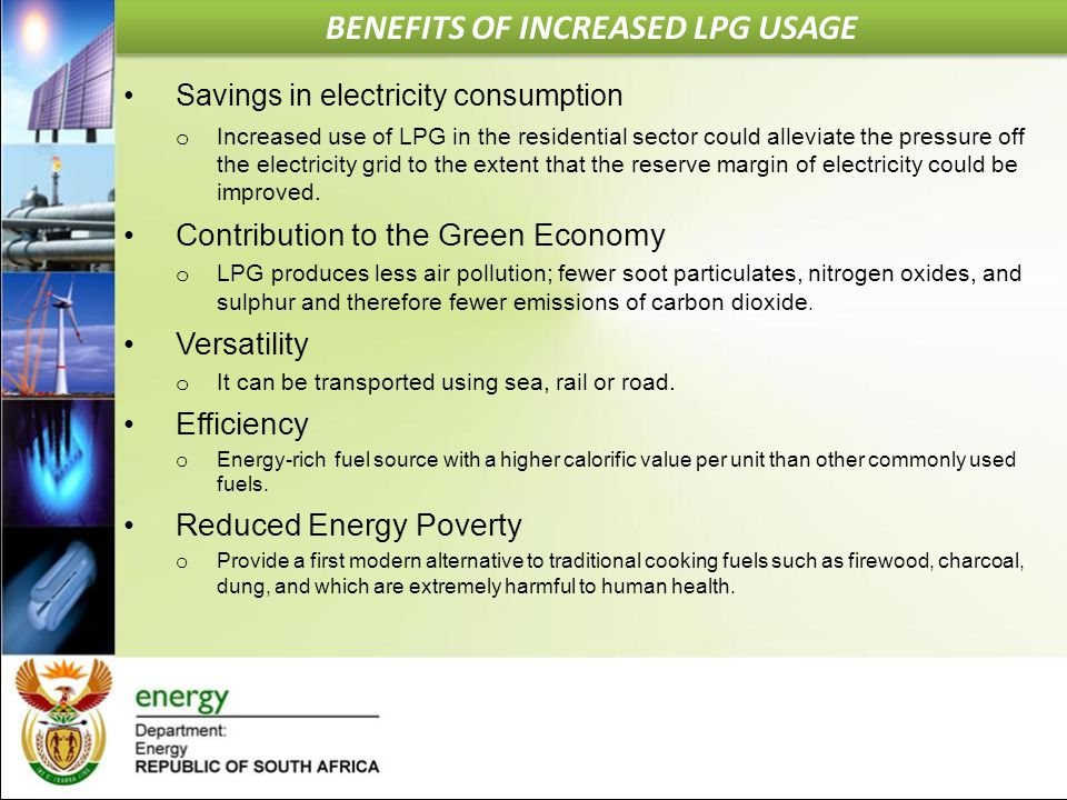 Savings in electricity consumption o Increased use of LPG in the residential sector could alleviate the pressure off the electricity grid to the exten