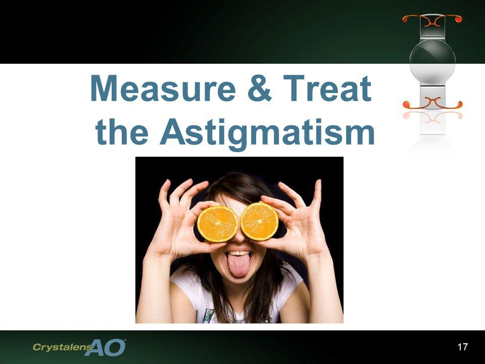 17 Measure & Treat the Astigmatism