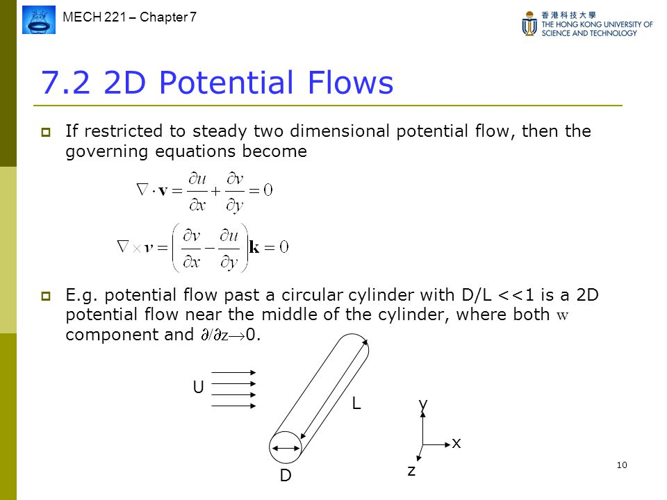 MECH 221 – Chapter 7 10  If restricted to steady two dimensional potential flow, then the governing equations become  E.g. potential flow past a cir