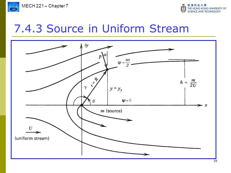 MECH 221 – Chapter 7 39 7.4.3 Source in Uniform Stream