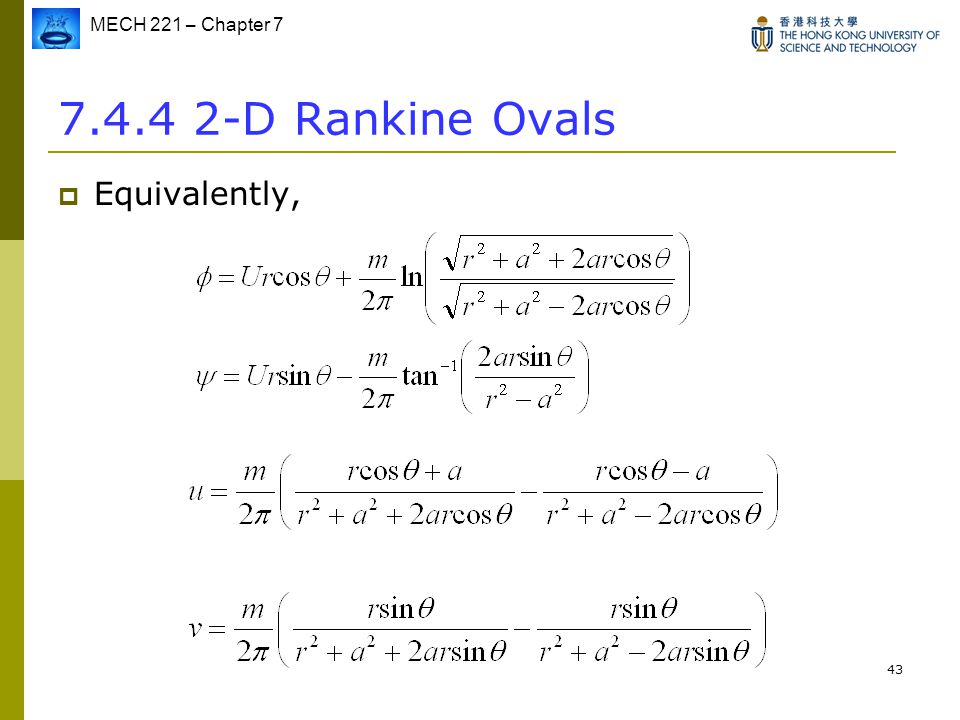 MECH 221 – Chapter 7 43 7.4.4 2-D Rankine Ovals  Equivalently,