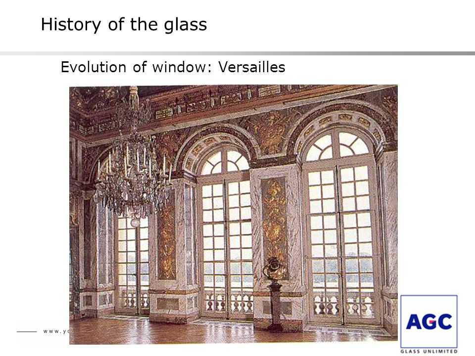History of the glass Evolution of window: Versailles