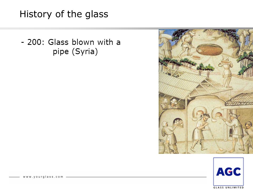 History of the glass - 200: Glass blown with a pipe (Syria)