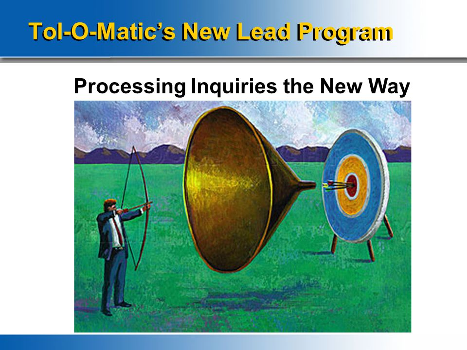 Tol-O-Matic's New Lead Program Processing Inquiries the New Way