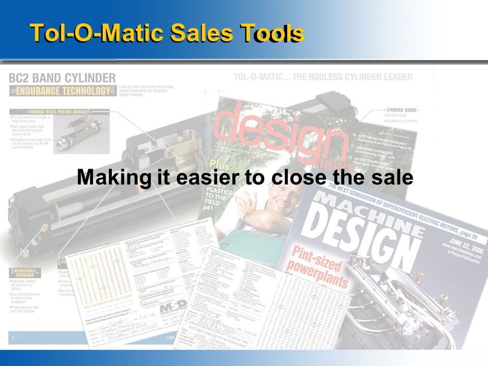 Tol-O-Matic Sales Tools Making it easier to close the sale