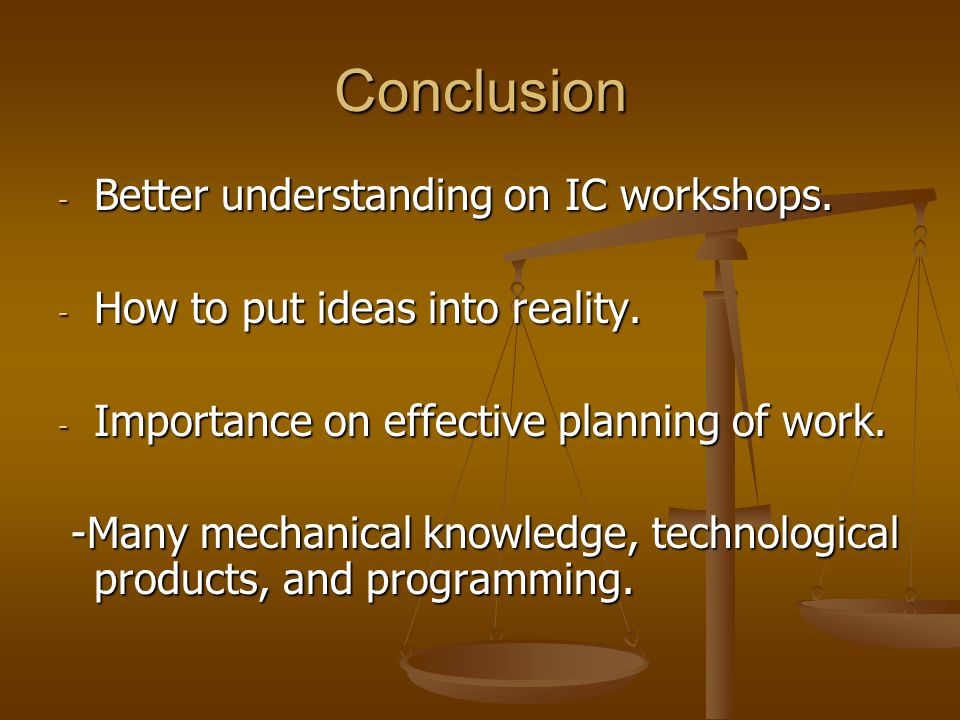 Conclusion - Better understanding on IC workshops.