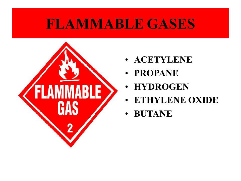 ACETYLENE PROPANE HYDROGEN ETHYLENE OXIDE BUTANE FLAMMABLE GASES