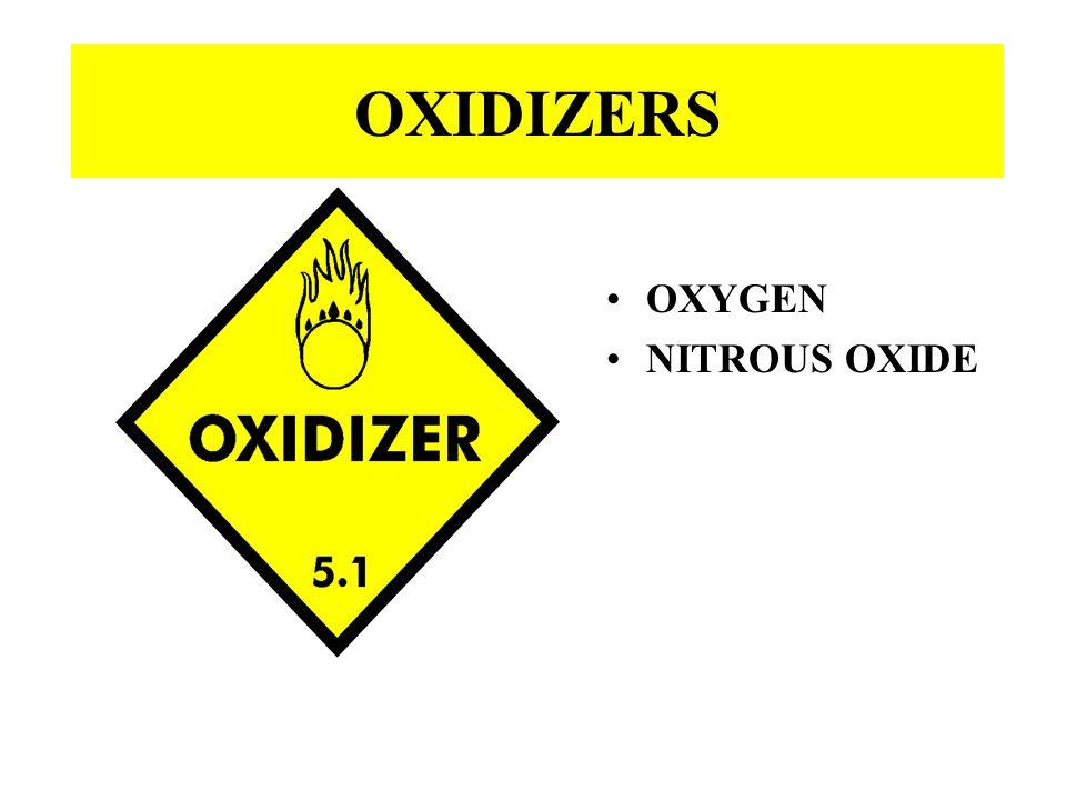 OXIDIZERS OXYGEN NITROUS OXIDE