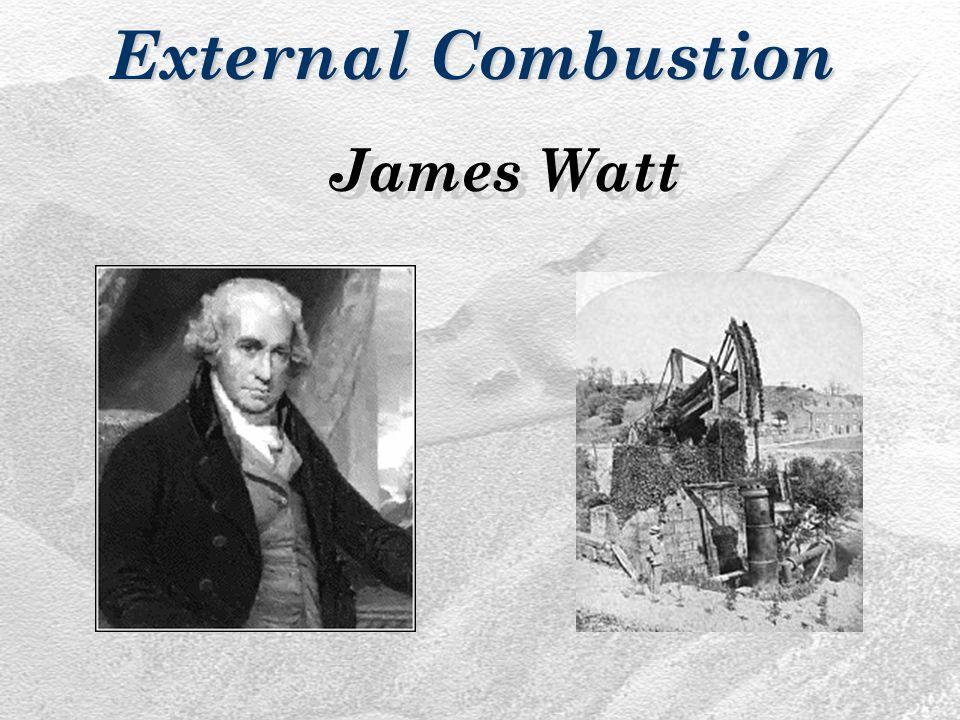 James Watt External Combustion