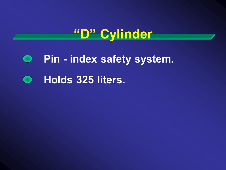 D Cylinder Pin - index safety system. Holds 325 liters.