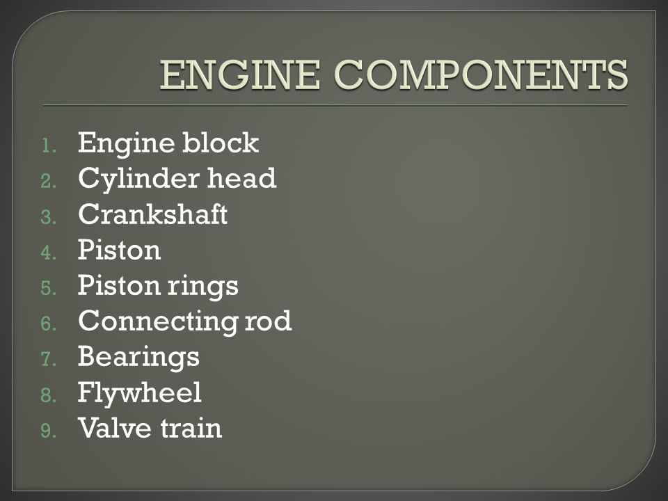 1.Engine block 2. Cylinder head 3. Crankshaft 4. Piston 5.