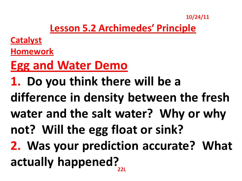 Lesson 5.2 Archimedes' Principle Archimedes' Principle Video and Notes Turn to p. 428. 22R 10/24/11