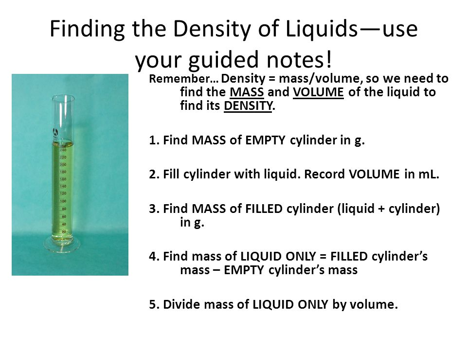 Lesson 5.3 Density and Buoyancy Practice Group Work --Density Worksheet (10 min) --Go over as a class (5 min) --Other side, Still dense about density.