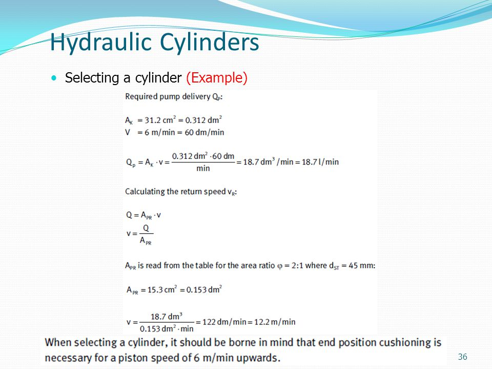 Hydraulic Cylinders Selecting a cylinder (Example) 36