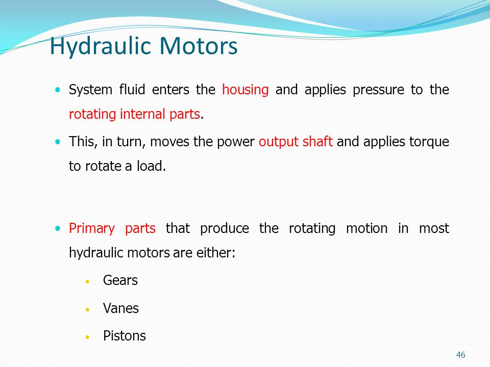 Hydraulic Motors System fluid enters the housing and applies pressure to the rotating internal parts. This, in turn, moves the power output shaft and
