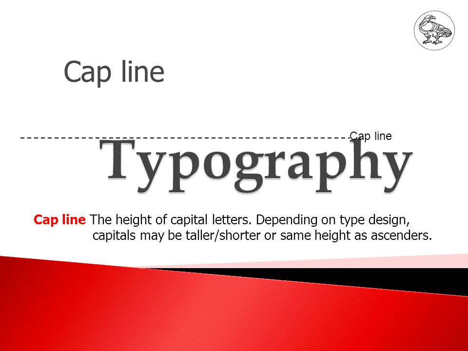 Cap line Cap line The height of capital letters.