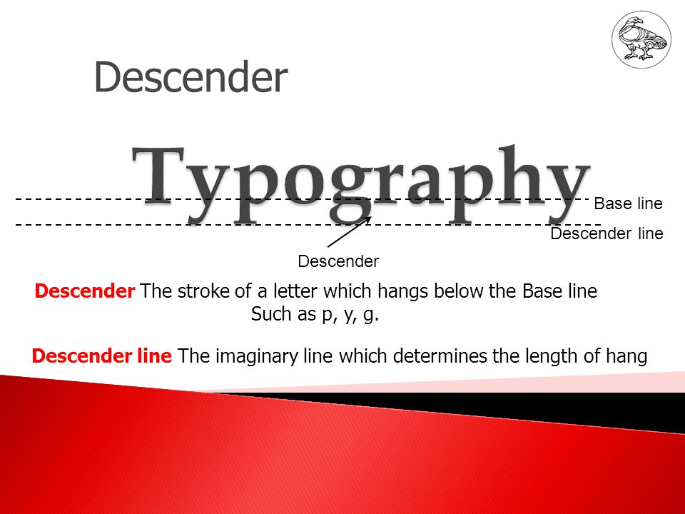 Body size Body size The size of the type being used; measure from the end of the ascender to the end of the descender.