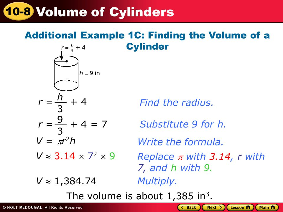 10-8 Volume of Cylinders Additional Example 1C: Finding the Volume of a Cylinder Find the radius.