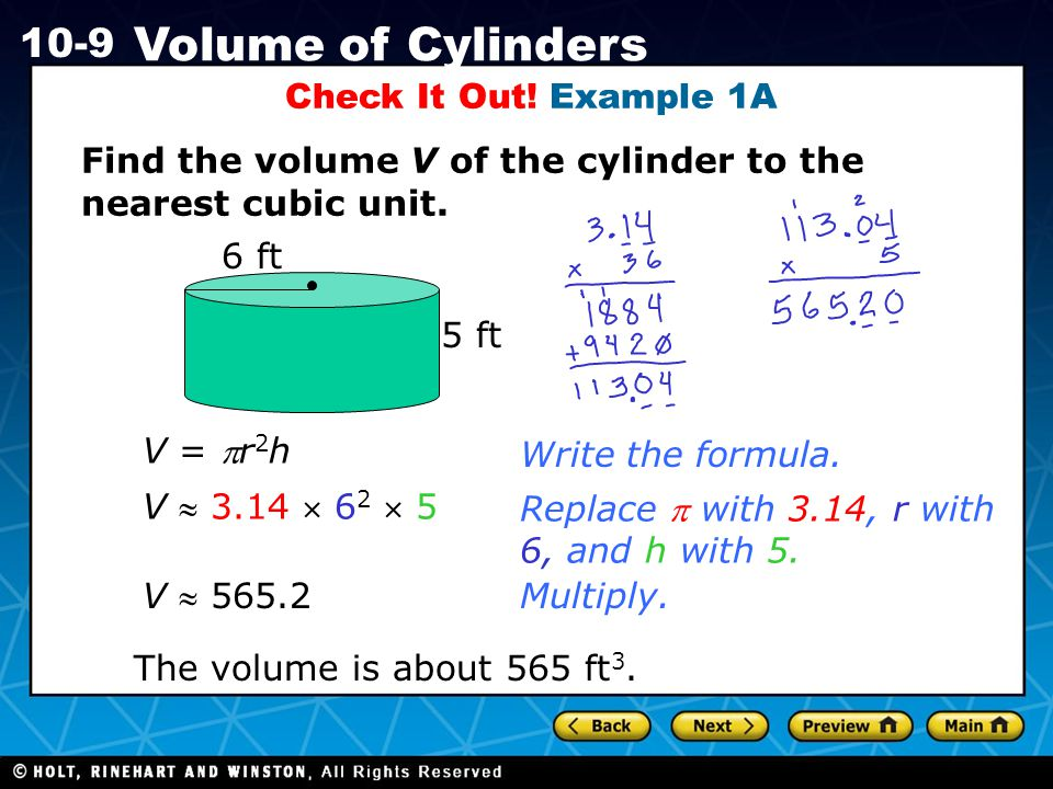 Holt CA Course 1 10-9 Volume of Cylinders Check It Out.