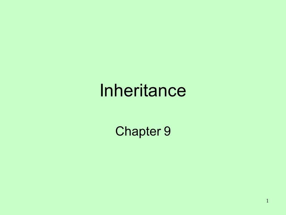 1 Inheritance Chapter 9