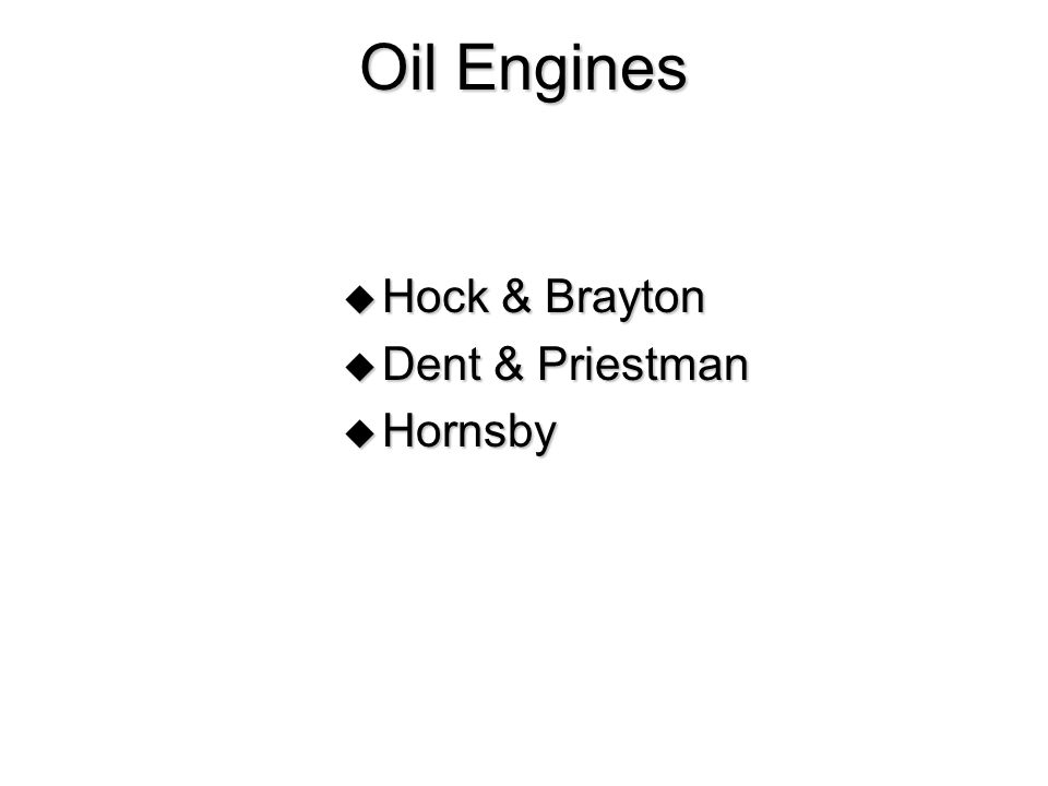 Oil Engines  Hock & Brayton  Dent & Priestman  Hornsby