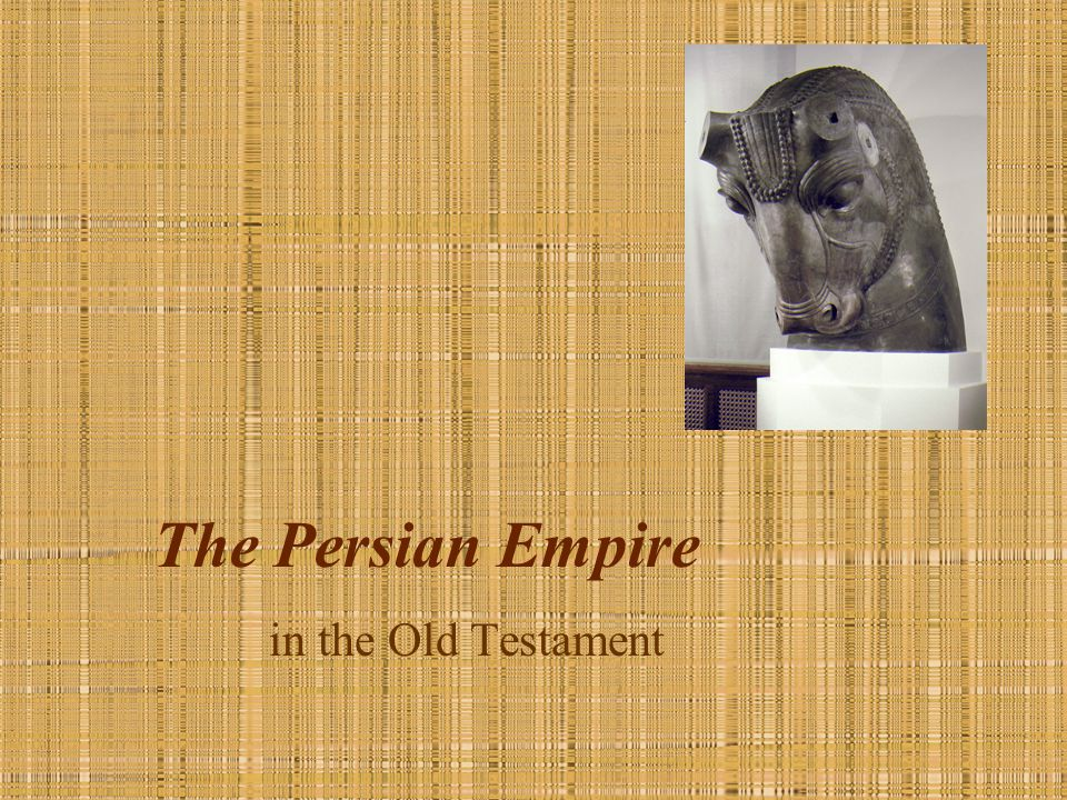 The Persian Empire in the Old Testament