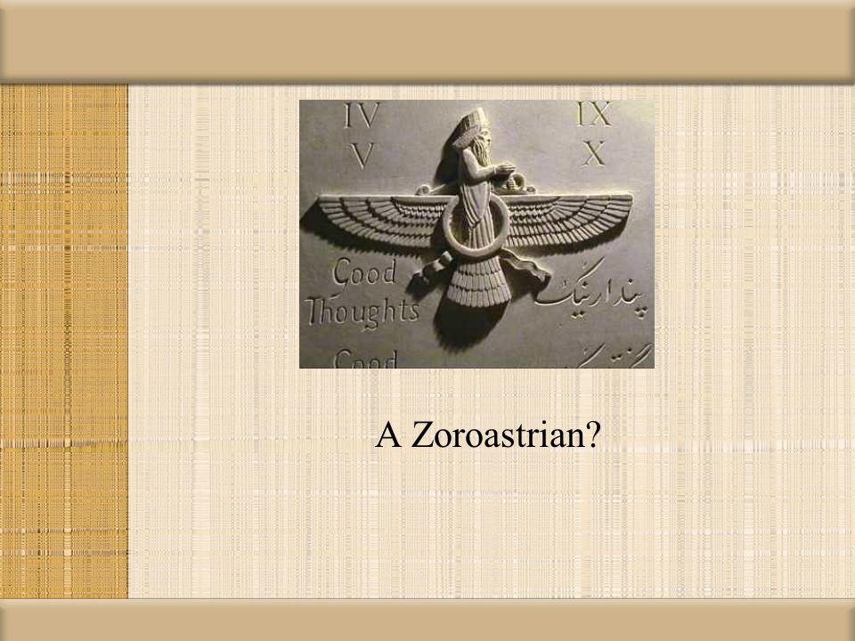 A Zoroastrian?