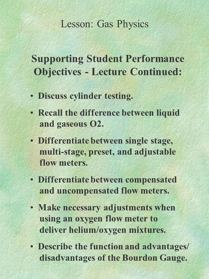 Major Student Performance Objective -Laboratory The student will be able to operate Oxygen Supply Systems, Liquid Oxygen Systems, and Oxygen Concentrators.
