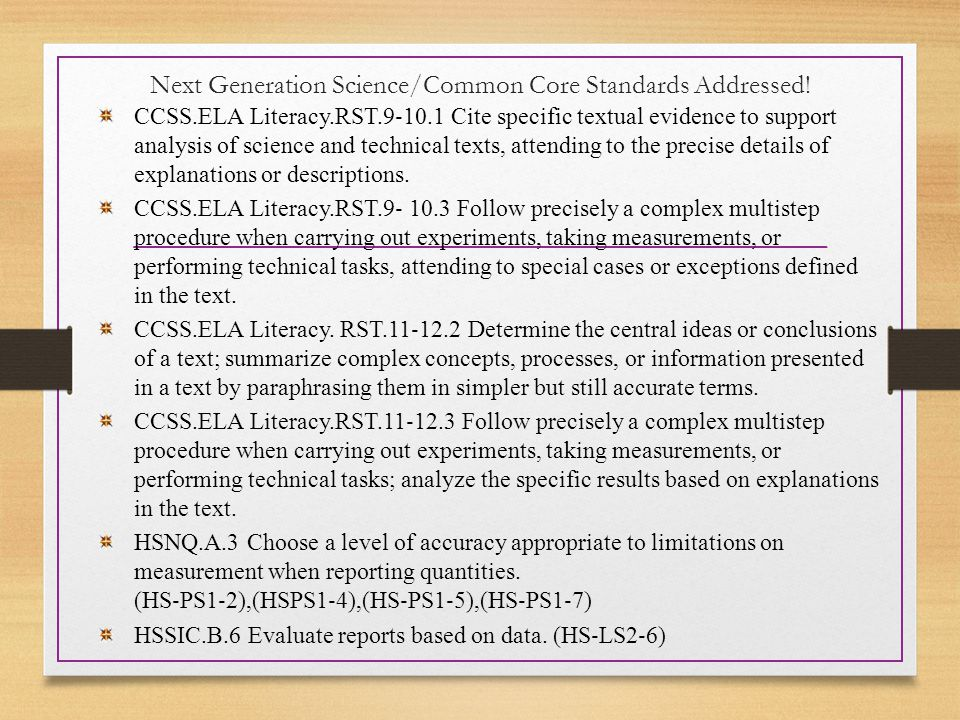 Next Generation Science/Common Core Standards Addressed! CCSS.ELA Literacy.RST.9 ‐ 10.1 Cite specific textual evidence to support analysis of science
